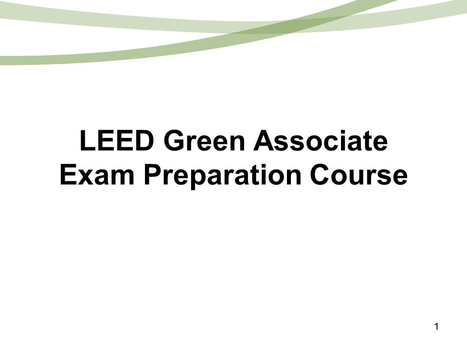 LEED GREEN ASSOCIATE (LEED-GA) EXAM PREP COURSE